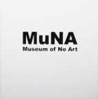 MuNA - Museum of No Art